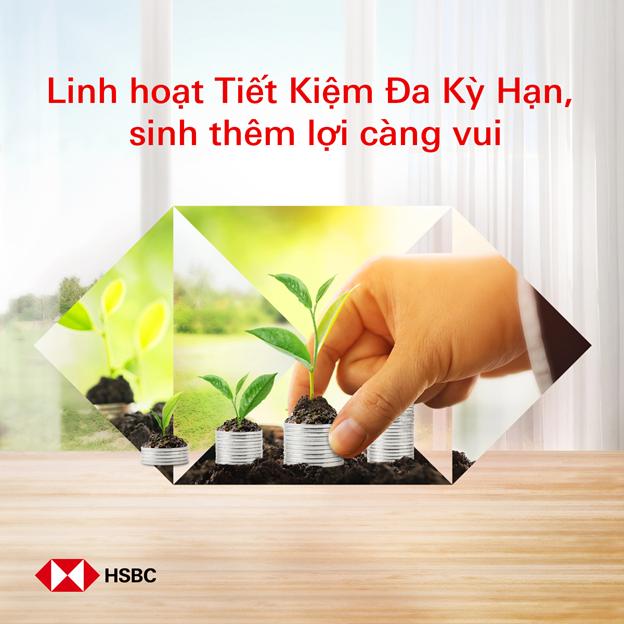 HSBC Việt Nam ra mắt Tiền gửi Đa kỳ hạn
