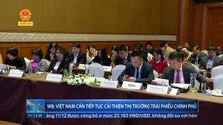 WB: Việt Nam cần tiếp tục cải thiện thị trường trái phiếu Chính phủ