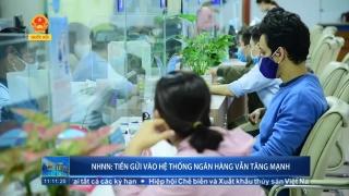 NHNN: Tiền gửi vào hệ thống ngân hàng vẫn tăng mạnh